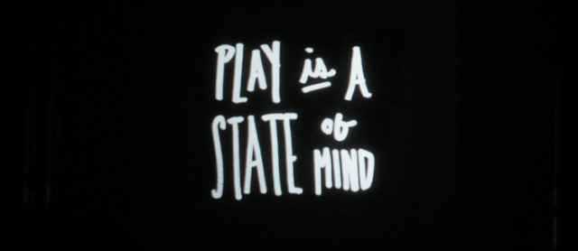 Play Is A State Of Mind
