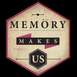 Memory Makes Us